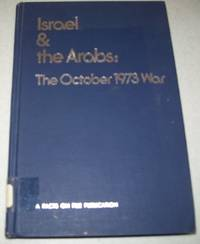 Israel and the Arabs: The October 1973 War