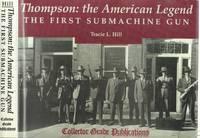 Thompson: the American Legend--The First Submachine Gun