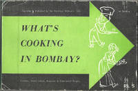 What's Cooking in Bombay, by The American Woman's Club of Bombay. [Contains: Tested Indian, American, and Continental Recipes]
