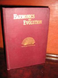 Harmonics Of Evolution by  Florence Huntley - Hardcover - Later Printing - 1913 - from Brass DolphinBooks and Biblio.com