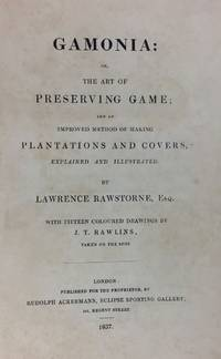 [Ackermann Publication] Gamonia: or, the Art of Preserving Game; and an improved method of making Plantations and Covers..