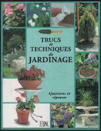 Trucs et techniques de jardinage: Questions et réponses