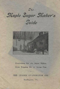 Maple Sugar Makers' Guide. Everything for the sugar maker from tapping bit to syrup can
