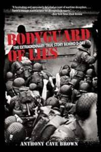 Bodyguard of Lies: The Extraordinary True Story Behind D-Day by Anthony Cave Brown - Paperback - 2007-03-04 - from Books Express and Biblio.com
