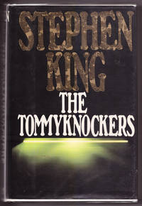 The Tommyknockers by Stephen King - First Edition, First Printing - 1987 - from Uncommon Works, IOBA and Biblio.com