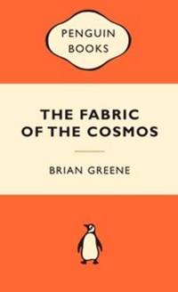 image of The Fabric of the Cosmos: Space, Time and the Texture of Reality (Popular Penguins)