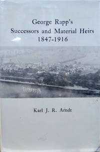 George Rapp\'s Successors and Material Heirs, 1847-1916