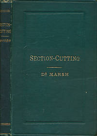 Section-Cutting. A Practical Guide to the Preparation and Mounting of Sections for the Microscope. Special Prominence Being Given to the Subject of Animal Sections
