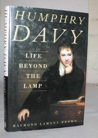 Humphry Davy:  Life Beyond the Lamp by Raymond Lamont-Brown  - 1st Edition  - 2004  - from H4o Books (SKU: 029768)