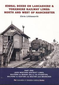 Signal Boxes on Lancashire & Yorkshire Railway Lines: North and West of Manchester Part One.