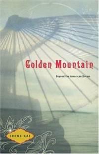 Golden Mountain : Beyond the American Dream
