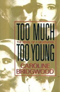 Too Much Too Young, The Novel of a Generation