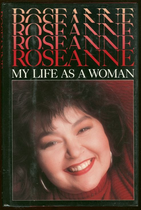 Image for ROSEANNE MY LIFE AS A WOMAN