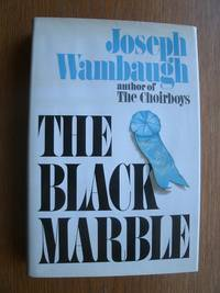 The Black Marble by  Joseph Wambaugh - First edition first printing - 1978 - from Scene of the Crime Books, IOBA (SKU: 18520)