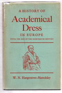 image of A History of Academical Dress in Europe Until the End of the Eighteenth Century