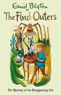 The Mystery of the Disappearing Cat: Book 2 The Find Outers