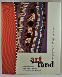 Art from the Land dialogues with the Kluge-Ruhe Collection of Australian Aboriginal Art 1st Hardback Edition