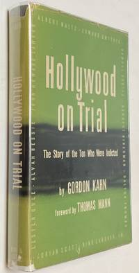 image of Hollywood on trial; the story of the 10 who were indicted. Foreword by Thomas Mann