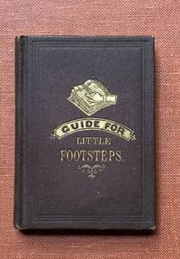Sure Guide for Little Footsteps, selected for the American Sunday-School Union by E. A. J.