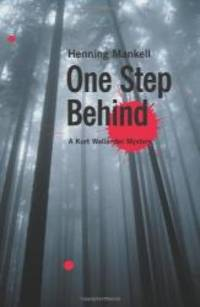 One Step Behind: A Kurt Wallander Mystery