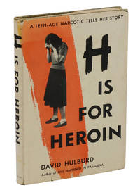 H is for Heroin: A Teen-age Narcotic Tells Her Story