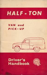 Half-Ton Van and Pick-up. Workshop Driver's Handbook. [Morris 1100; Austin 1100]