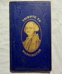 Tribute to Memory, Character & Position of George Washington 1858 Soper, Thomas; Allentown