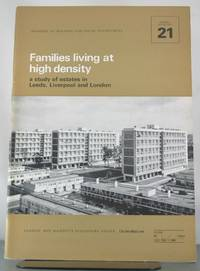 Families living at high density: A study of estates in Leeds, Liverpool and London (Ministry of...