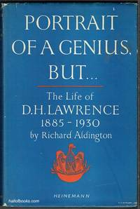 Portrait Of A Genius  But: The Life Of D. H. Lawrence 1885 1930