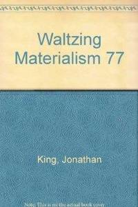 WALTZING MATERIALISM