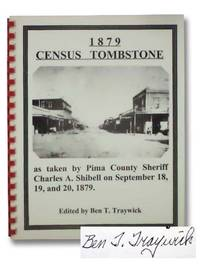 1879 Census Tombstone, as Taken by Pima County Sheriff Charles A. Shibell on September 18, 19, and 20, 1879