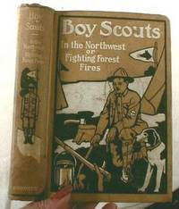 image of Boy Scouts in the Northwest; or, Fighting Forest Fires