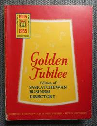 image of GOLDEN JUBILEE EDITION OF SASKATCHEWAN BUSINESS DIRECTORY.  BUSINESS LISTINGS - OLD & NEW PHOTOS - TOWN HISTORIES.