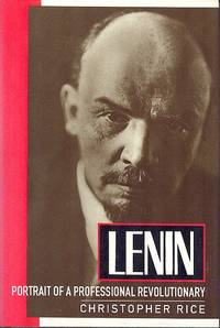 Lenin : Portrait of a Professional Revolutionary