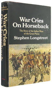 War Cries on Horseback: The Story of the Indian Wars of the Great Plains