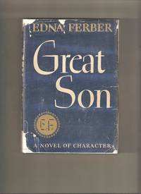 Great Son by  Edna Ferber - 1st Edition 1st Printing - 1945 - from Lost Pages & Forgotten Words (SKU: 004368)