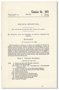 74th Congress, 1st Session. Report No. 625: The Social Security Bill [...] Mr. Harrison, from the Committee on Finance, submitted the following Report [...]