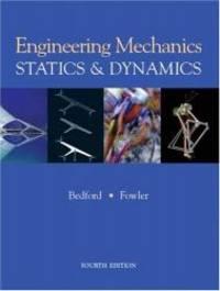Engineering Mechanics - Statics and Dynamics (4th Edition)