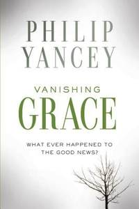 image of Vanishing Grace : Whatever Happened to the Good News?