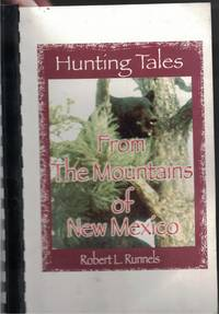 image of Hunting Tales From the Mountains of New Mexico