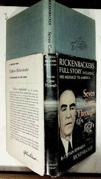 SEVEN CAME THROUGH Rickenbacker's Full Story by Captain Edward V. Rickenbacker with an introduction by W.L. White