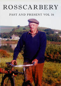 Rosscarbery Past and Present. Vol 16