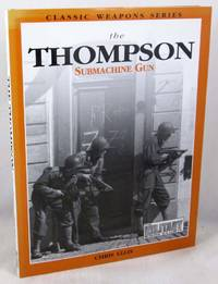 The Thompson Submachine Gun (Classic Weapons)