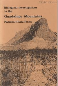 Biological Investigations in the Guadalupe Mountains National Park, Texas  - Proceedings of a Symposium held at Texas Tech University, Lubbock, Texas  April 4-5, 1975