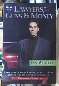 Lawyers, Guns & Money - A True Story of Horses & Fairies, The Bankers & The Deceived