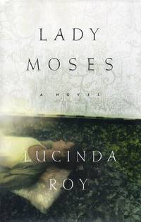 Lady Moses by  Lucinda Roy - Signed First Edition - 1998 - from Bill Leone, Bookseller ABAA (SKU: 1967)