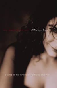 Fall on Your Knees A Novel