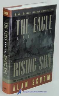 The Eagle and the Rising Sun: The Japanese-American War 1941-1943, Pearl  Harbor through Guadalcanal