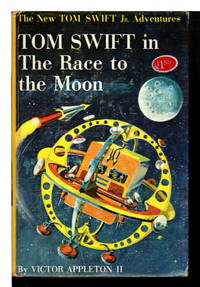 TOM SWIFT IN THE RACE TO THE MOON: The New Tom Swift, Jr Adventures, series #12. by  Victor II Appleton - Hardcover - (1961) - from Bookfever.com, IOBA and Biblio.com