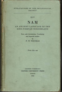 image of NAM: AN ANCIENT LANGUAGE OF THE SINO-TIBETAN BORDERLAND. Text, with Introduction, Vocabulary and linguistic studies by F. W. Thomas.